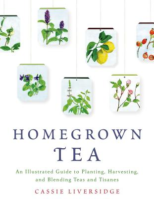 Homegrown Tea By Liversidge, Cassie